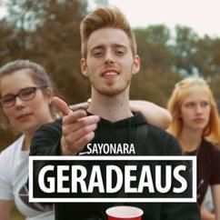Sayonara: Geradeaus