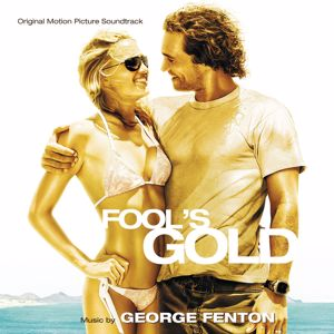 George Fenton: Fool's Gold (Original Motion Picture Soundtrack)
