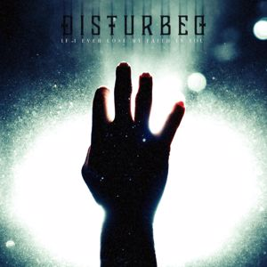 Disturbed: If I Ever Lose My Faith in You