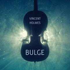 Vincent Holmes: Bulge
