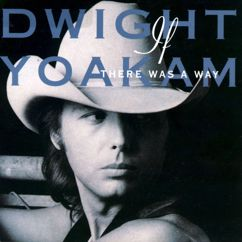 Dwight Yoakam: Turn It On, Turn It Up, Turn Me Loose