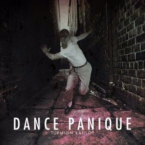Turmion Kätilöt: Dance Panique