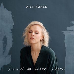 Aili Ikonen: Suru ei oo suora viiva