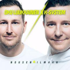 DJ Oku Luukkainen, K-System: Nousen ilmaan