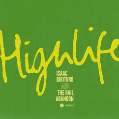 Isaac Birituro & The Rail Abandon: Highlife