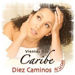 Vientos del Caribe: Contigo En La Distancia (Salsa Version)