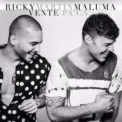 Ricky Martin feat. Maluma: Vente Pa' Ca