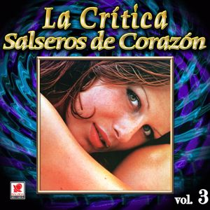 La Crítica: La Crítica: Salseros De Corazón, Vol. 3