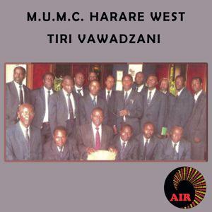 Harare West M.U.M.C: Tiri Vawadzani