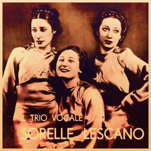 Trio Lescano: Il Trio Vocale Sorelle Lescano