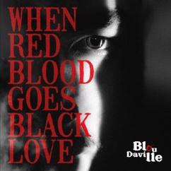 Blou Daville: When Red Blood Goes Black Love