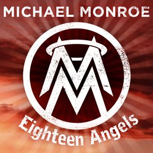 Michael Monroe: Eighteen Angels