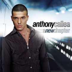 Anthony Callea: A New Chapter