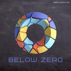 Rory Charlton: Below Zero