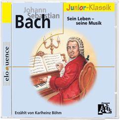 Karlheinz Böhm: J. S. Bach: Sein Leben- seine Musik - für Kinder erzählt von Karlheinz Böhm