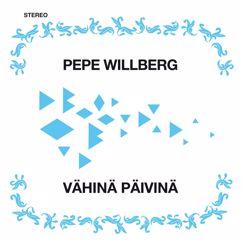 Pepe Willberg: Vähinä päivinä