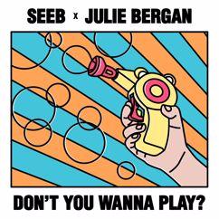 Seeb, Julie Bergan: Don't You Wanna Play?