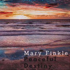 Mary Finkle: Peaceful Destiny
