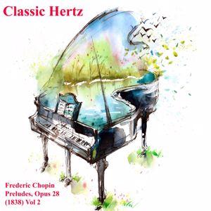 Classic Hertz: Frederic Chopin Preludes Opus 28 1838 Vol. 2