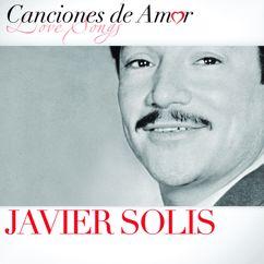 Javier Solís: Y...