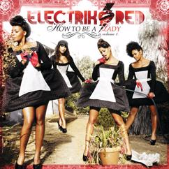 Electrik Red: How To Be A Lady: Volume 1