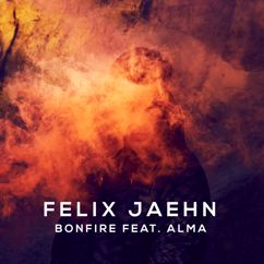 Felix Jaehn: Bonfire (ft. Alma)