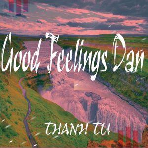 Le Thanh Tu: Good Feelings Dan