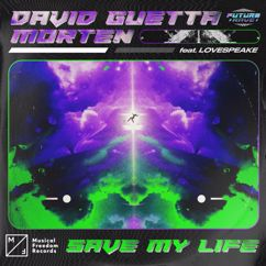David Guetta, MORTEN, Lovespeake: Save My Life (feat. Lovespeake)