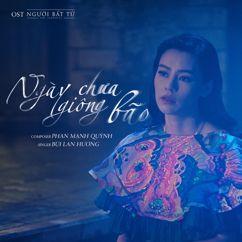 """Bùi Lan Hương: Ngày Chưa Giông Bão (Theme Song From """"Người Bất Tử"""")"""