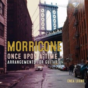 Enea Leone: Morricone: Once Upon a Time, Arrangements for Guitar