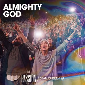 Passion, Sean Curran: Almighty God (Live)