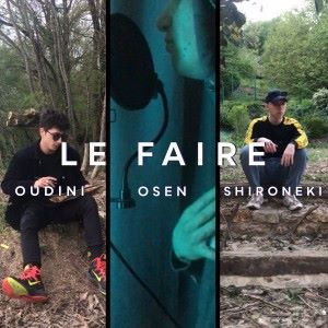 Oudini, Osen & Shironeki: Le faire