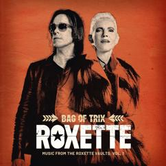 Roxette: Bag Of Trix Vol. 1 (Music From The Roxette Vaults)