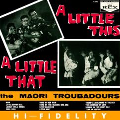 The Maori Troubadours: A Little This…A Little That