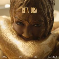 Rita Ora: How To Be Lonely