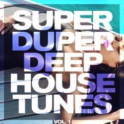 Various Artists: Super Duper Deep House Tunes, Vol. 1