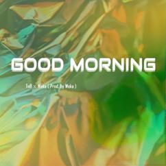 TnB & Weka: Good Morning