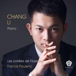 Chang Li: Francis Poulenc: Les soirées de Nazelles