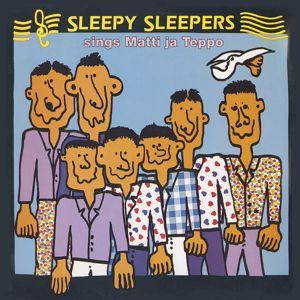 Sleepy Sleepers: Sleepy Sleepers sings Matti ja Teppo (Remastered)