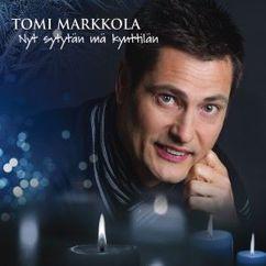 Tomi Markkola: Nyt sytytän mä kynttilän