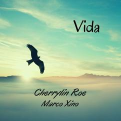 Cherrylin Roe & Marco Xino: Vida