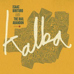 Isaac Birituro & The Rail Abandon: Kalba
