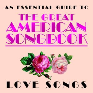 Various Artists: Essential Guide to the Great American Songbook: Love Songs