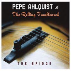 Pepe Ahlqvist & The Rolling Tumbleweed: Crawlin' Inside