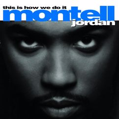 Montell Jordan: This Is How We Do It