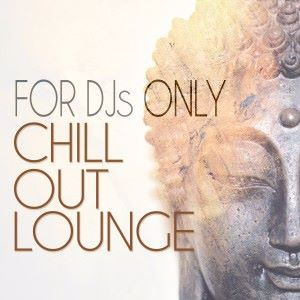 Various Artists: For Djs Only: Chillout Lounge
