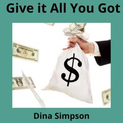 Dina Simpson: Give It All You Got