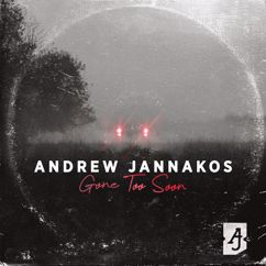 Andrew Jannakos: Gone Too Soon