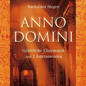 Bach-Chor Siegen: Anno Domini