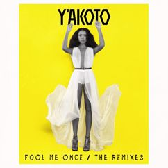 Y'akoto: Fool Me Once (The Remixes)